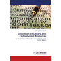 Utilization of Library and Information Resources - For Social Science Research in Universities in North Central Nigeria