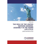 The Role of the United Nations General Assembly in the Norm Life-cycle - United Nations (U.N.O)