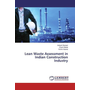 Lean Waste Assessment in Indian Construction Industry