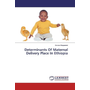 Determinants Of Maternal Delivery Place In Ethiopia