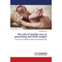 The role of quality care in preventing low birth weight - in rural areas of Birbhum district, West Bengal, India