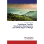 Traditional Conflict Resolution Mechanisms: Case of Mt.Elgon in Kenya
