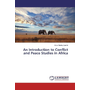 An Introduction to Conflict and Peace Studies in Africa