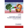 Food Habits and Snack Practices among Hostellers - A correlational research study