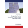 Design And Techno Economics Of Solar Water Pumping System