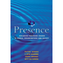 Presence - Exploring Profound Change in People, Organizations and Society