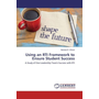 Using an RTI Framework to Ensure Student Success - A Study of One Leadership Team's Success with RTI