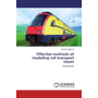 Effective methods of modeling rail transport issues - Monograph