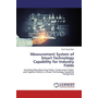 Measurement System of Smart Technology Capability for Industry Fields - Including Manufacturing Fields, Construction Fields, and Logistics Fields in a Smart Technology Capability Perspective