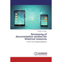 Revamping of documentation services for Historical resources - in the IT Era through Digitization