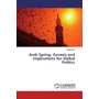 Arab Spring: Genesis and Implications for Global Politics