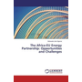 The Africa-EU Energy Partnership: Opportunities and Challenges