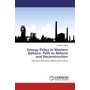Energy Policy in Western Balkans: Path to Reform and Reconstruction - The Cases of Kosova, Albania and Croatia