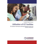 Utilisation of ICT Facilities - for Quality Teaching & Learning Outcome in the 21st Century Classroom