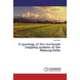 A typology of the rice-based cropping systems of the Mekong Delta