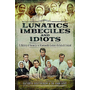 Lunatics, Imbeciles and Idiots: A History of Insanity in Nineteenth-Century Britain and Ireland