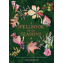 A Spellbook for the Seasons: Welcome Natural Change with Magical Blessings