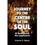 Mayes, A: Journey to the Centre of the Soul
