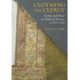 Clothing the Clergy: Virtue and Power in Medieval Europe, C. 800 1200