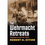 The Wehrmacht Retreats: Fighting a Lost War, 1943