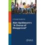 """A Study Guide for Alan Ayckbourn's """"A Chorus of Disapproval"""""""