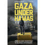 Gaza Under Hamas: From Islamic Democracy to Islamist Governance