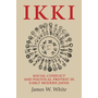 Ikki: Social Conflict and Political Protest in Early Modern Japan