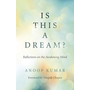 Is This a Dream? - Reflections on the Awakening Mind