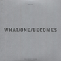 What One Becomes