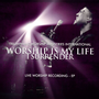 Worship is My Life: I Surrender