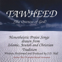 Tawheed: The Oneness of God