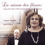 Saison des Fleurs: Songs of the 18th & 19th Centuries for Voice and Fortepiano