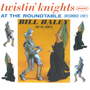 Twistin' Knights at the Round Table