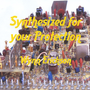 Synthesized for Your Protection