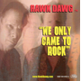 We Only Came to Rock