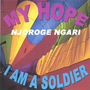 My Hope , Geithia Mundu Song Number 6, &  I Am a Soldier