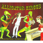 """Alligator Circus: Selections from the Jazz Musical """"Alligator Circus"""""""